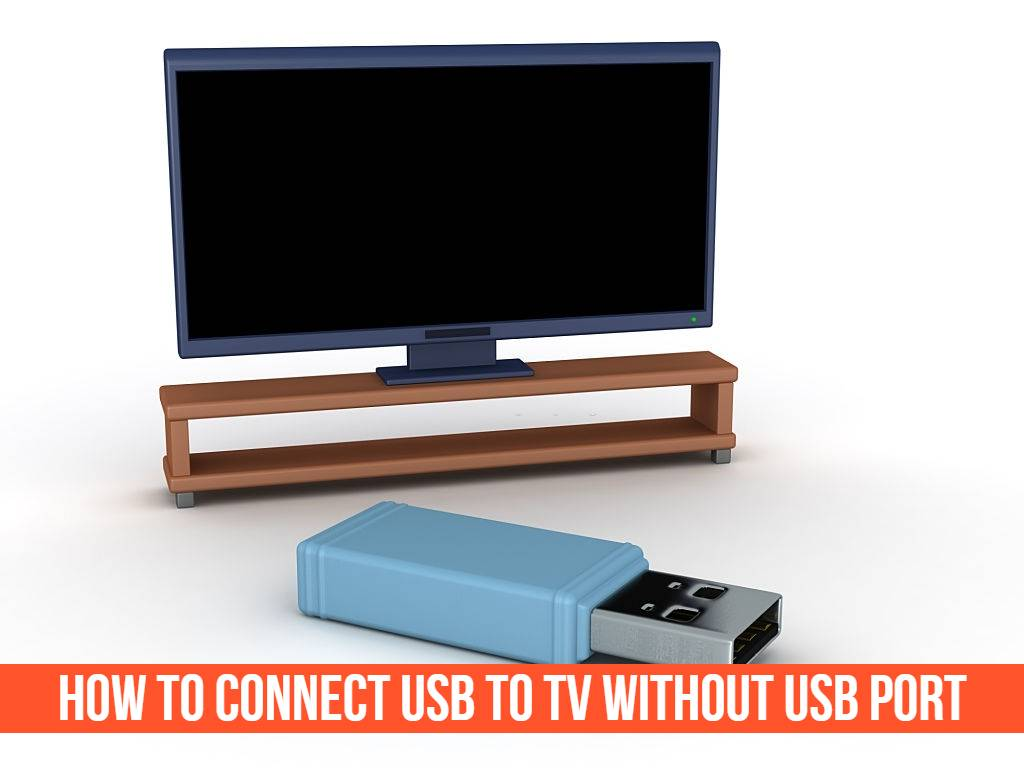 How To Connect USB To Tv Without USB Port