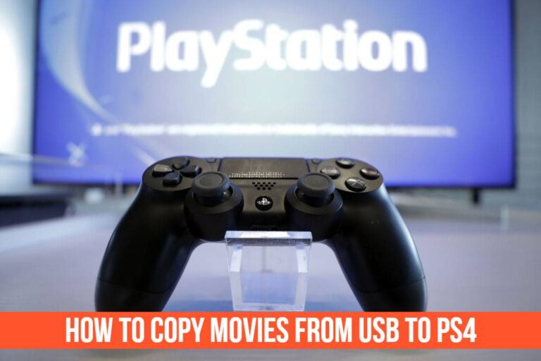 Read more about the article How To Copy Movies From USB To PS4 (Easy Step-by-Step Guide)