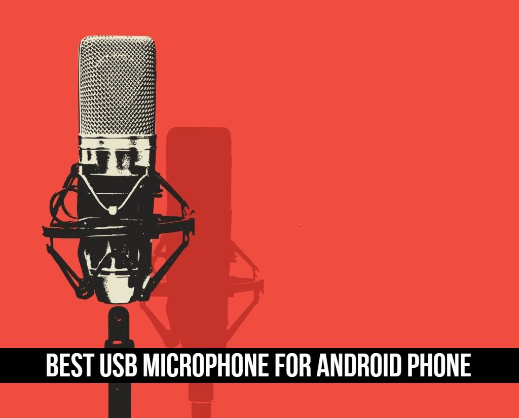 Read more about the article Best USB Microphone for Android Mobile Phone